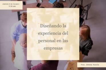 Diseñando la experiencia del personal en las empresas