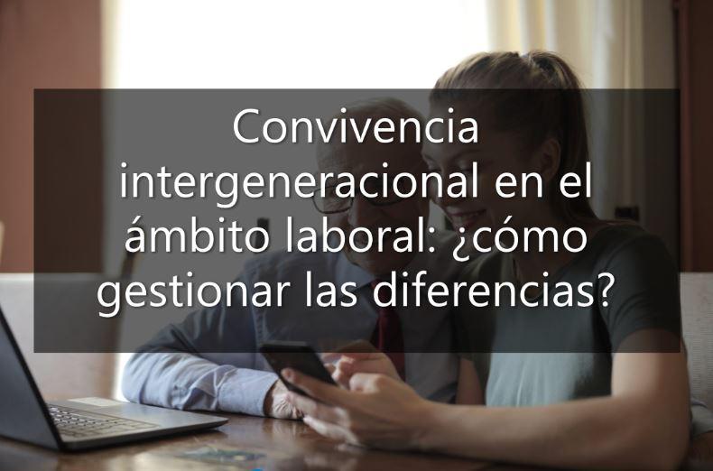 Convivencia intergeneracional en el ámbito laboral