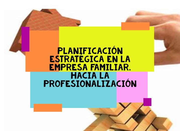Planificación Estratégica en la Empresa Familiar.