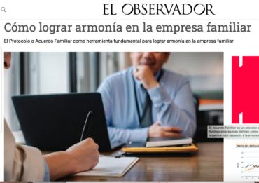 El Protocolo o Acuerdo Familiar como herramienta fundamental para lograr armonía en la Empresa Familiar